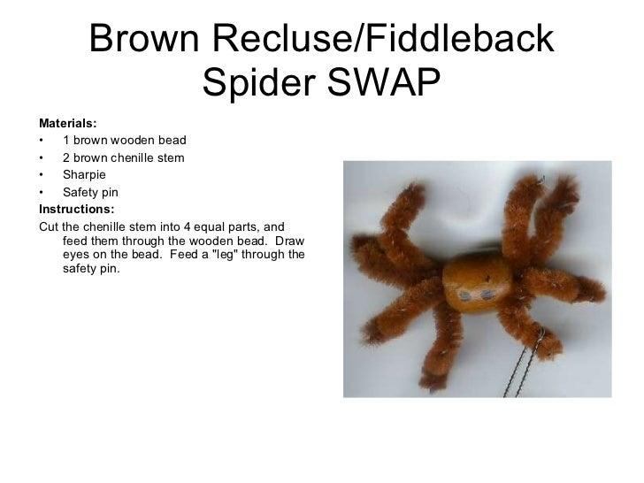 Brown Recluse/Fiddleback Spider SWAP <ul><li>Materials:  </li></ul><ul><li>1 brown wooden bead </li></ul><ul><li>2 brown c...
