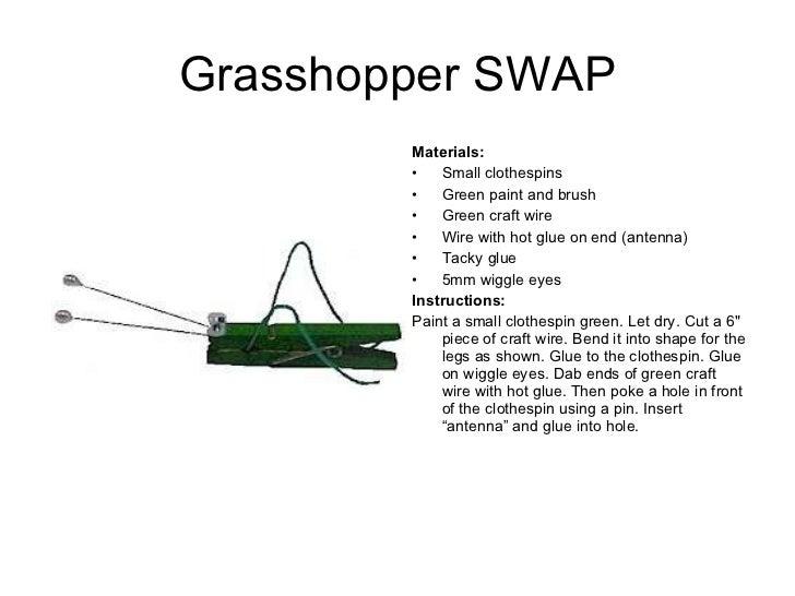 Grasshopper SWAP <ul><li>Materials:  </li></ul><ul><li>Small clothespins  </li></ul><ul><li>Green paint and brush  </li></...