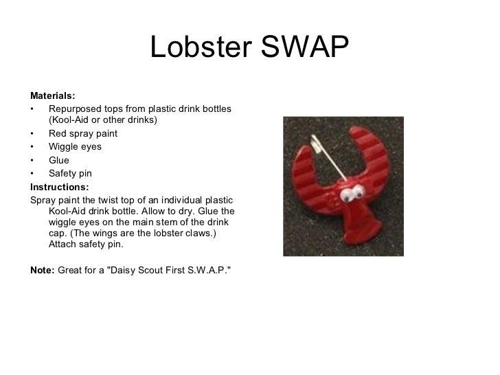 Lobster SWAP <ul><li>Materials:  </li></ul><ul><li>Repurposed tops from plastic drink bottles (Kool-Aid or other drinks) <...