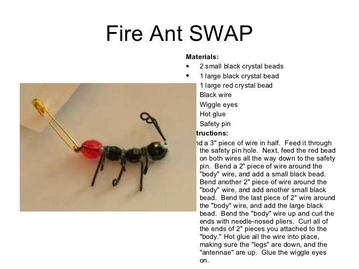 Fire Ant SWAP <ul><li>Materials:  </li></ul><ul><li>2 small black crystal beads </li></ul><ul><li>1 large black crystal be...