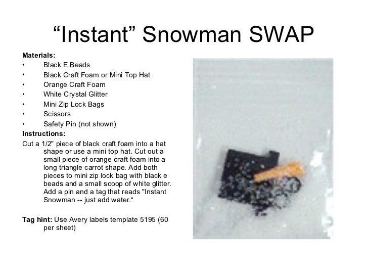 """""""Instant"""" Snowman SWAP <ul><li>Materials:   </li></ul><ul><li>Black E Beads </li></ul><ul><li>Black Craft Foam or Mini Top..."""