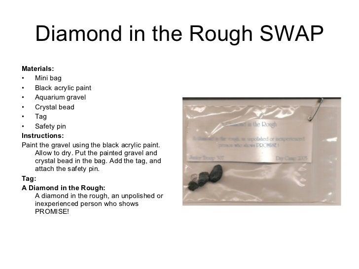 Diamond in the Rough SWAP <ul><li>Materials:   </li></ul><ul><li>Mini bag </li></ul><ul><li>Black acrylic paint </li></ul>...