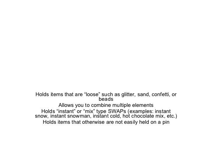"""Holds items that are """"loose"""" such as glitter, sand, confetti, or beads Allows you to combine multiple elements Holds """"inst..."""