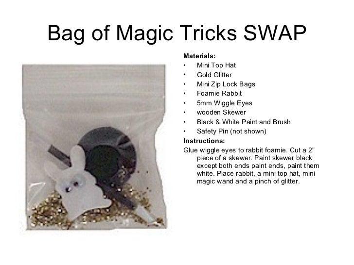 Bag of Magic Tricks SWAP <ul><li>Materials:   </li></ul><ul><li>Mini Top Hat </li></ul><ul><li>Gold Glitter </li></ul><ul>...