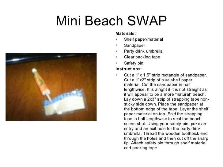 Mini Beach SWAP <ul><li>Materials:  </li></ul><ul><li>Shelf paper/material </li></ul><ul><li>Sandpaper </li></ul><ul><li>P...