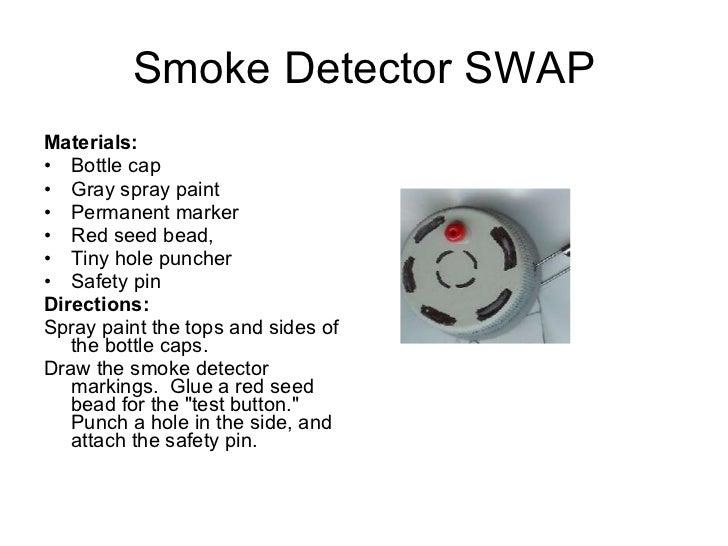 Smoke Detector SWAP <ul><li>Materials:  </li></ul><ul><li>Bottle cap </li></ul><ul><li>Gray spray paint </li></ul><ul><li...