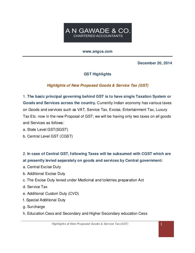 Highlights of New Proposed Goods & Service Tax (GST) 1 www.angca.com December 20, 2014 GST Highlights Highlights of New Pr...