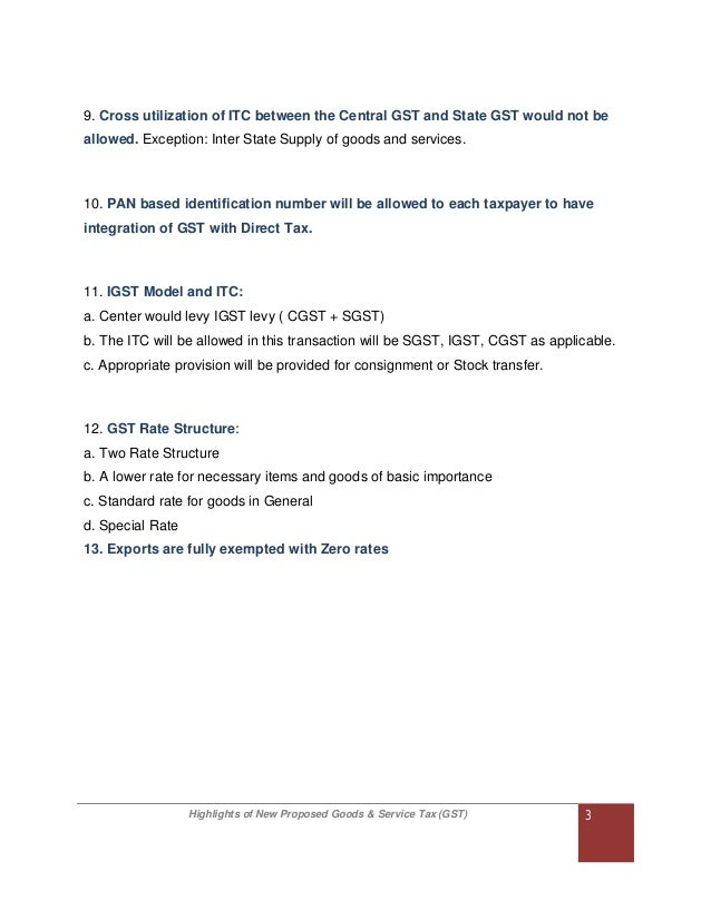 Highlights of New Proposed Goods & Service Tax (GST) 3 9. Cross utilization of ITC between the Central GST and State GST w...