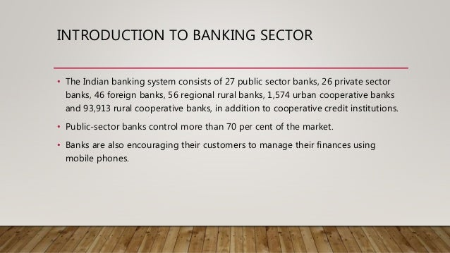 introduction of banking sector The effects of mergers and acquisitions on stock price behavior in  introduction organizations need  banking sector still needs researcher attention as it has.