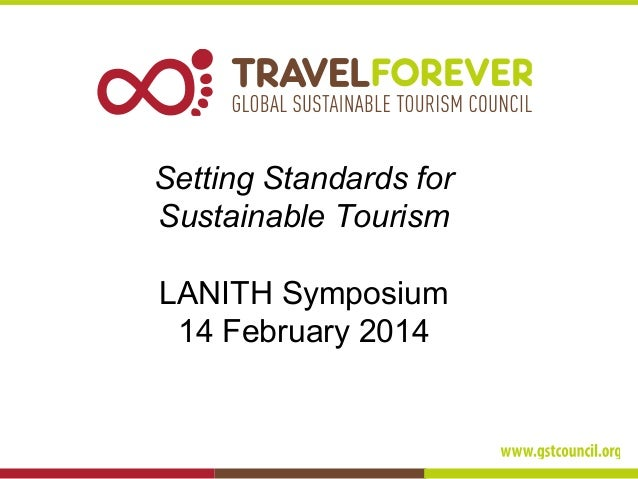 Setting Standards for Sustainable Tourism LANITH Symposium 14 February 2014