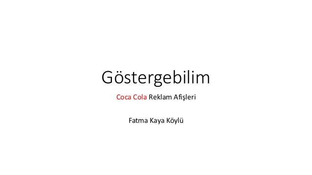 Göstergebilim Coca Cola Reklam Afişleri Fatma Kaya Köylü