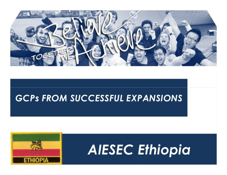 GCPs FROM SUCCESSFUL EXPANSIONS             AIESEC Ethiopia
