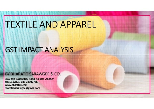 TEXTILE AND APPARELTEXTILE AND APPARELTEXTILE AND APPARELTEXTILE AND APPAREL GST IMPACT ANALYSISGST IMPACT ANALYSISGST IMP...