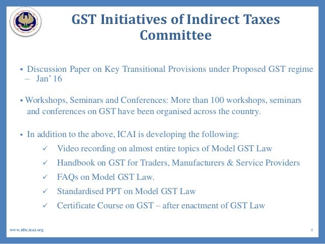 GST Initiatives of Indirect Taxes Committee  Discussion Paper on Key Transitional Provisions under Proposed GST regime – ...