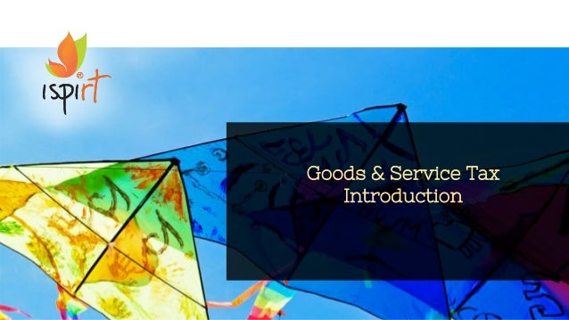 1 Goods & Service Tax Introduction