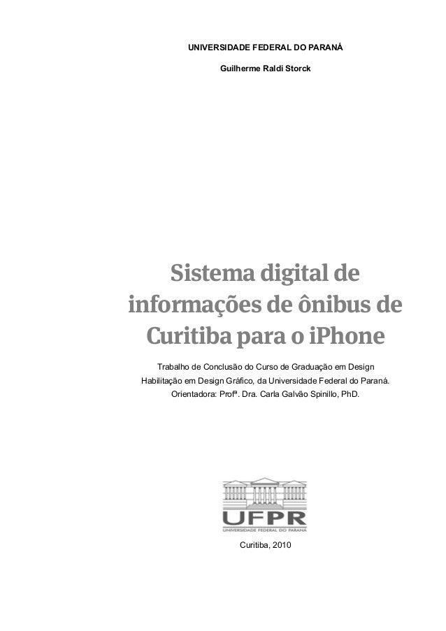UNIVERSIDADE FEDERAL DO PARANÁ Guilherme Raldi Storck Sistema digital de informações de ônibus de Curitiba para o iPhone T...
