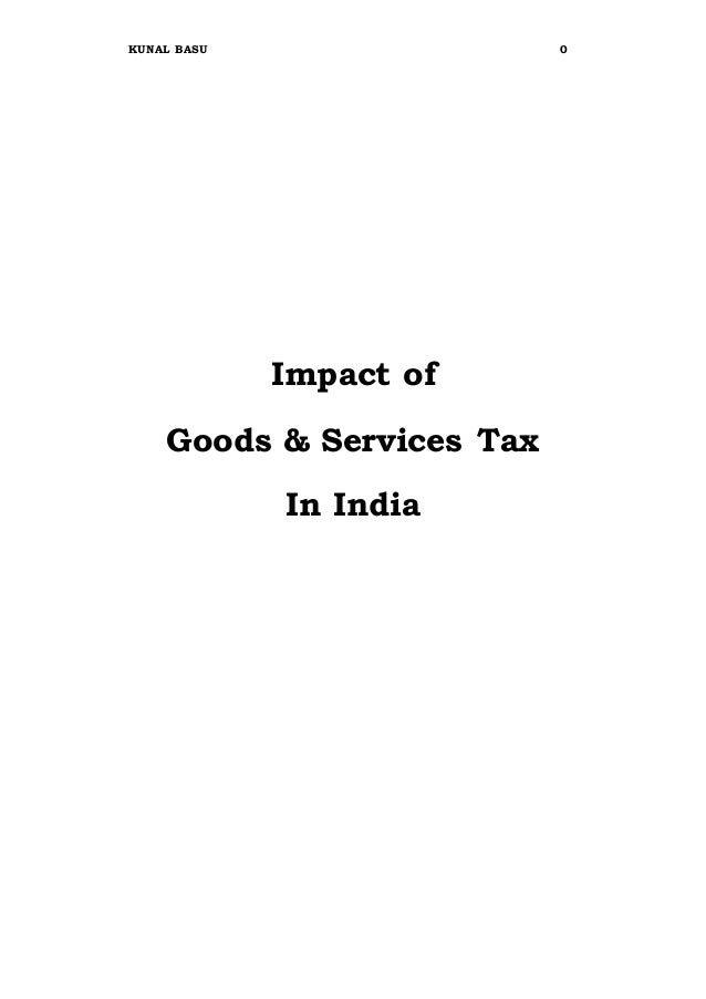 KUNAL BASU 0 Impact of Goods & Services Tax In India