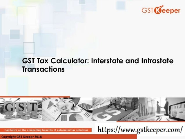 GST Tax Calculator: Interstate and Intrastate Transactions