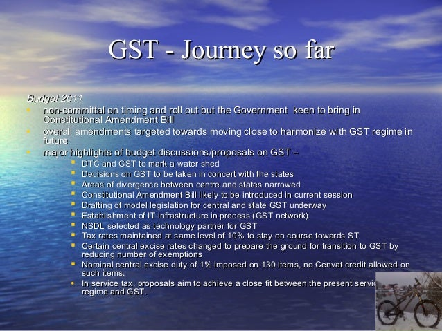 The Journey – beginning of end  Past          Now        FuturePast             Now           FutureNational GST   Dual GS...