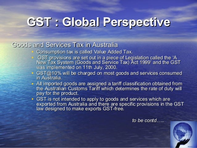 GST- CAN WE ADOPT IT• An information network allowing states to cross-check payment information    (TINXSYS) has been put ...