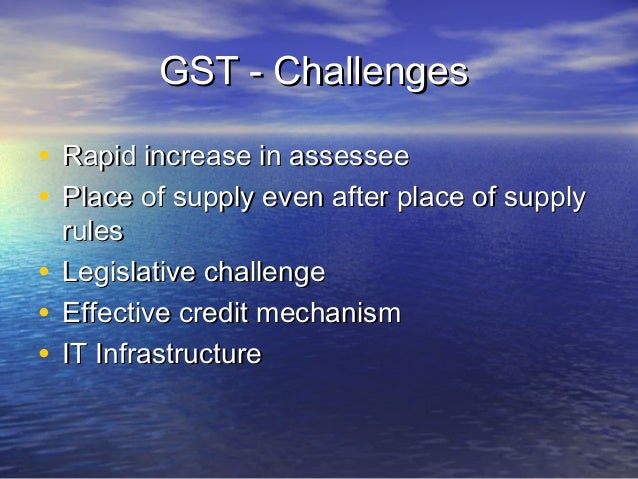 GST : ProfessionalOpportunities•   Knowledge management•   Preparatory advisory•   Cost benefit analysis•   GST implementa...