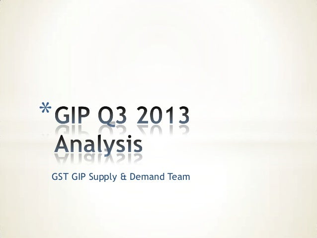 * GST GIP Supply & Demand Team