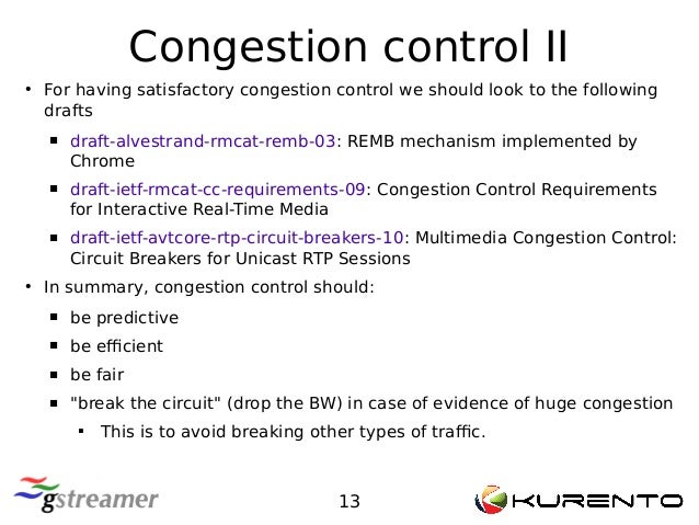 Congestion control II 13 ● For having satisfactory congestion control we should look to the following drafts  draft-alves...
