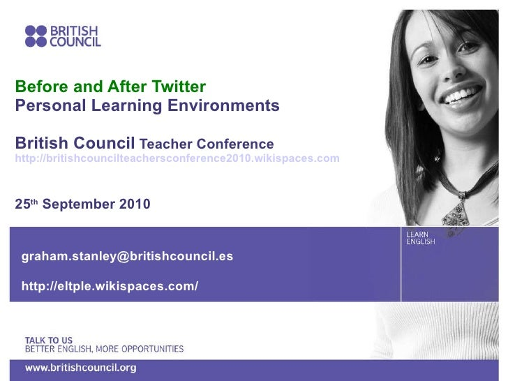 Before and After Twitter Personal Learning Environments British Council  Teacher Conference http://britishcouncilteachersc...