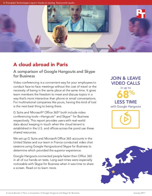 A cloud abroad in Paris: a comparison of Google Hangouts and Skype for Business	 January 2017 A cloud abroad in Paris A co...
