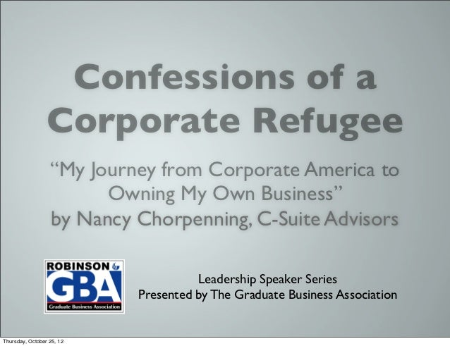 Leadership Speaker Series!                  Confessions of a                      Presented%by%The%Graduate%Business%Assoc...