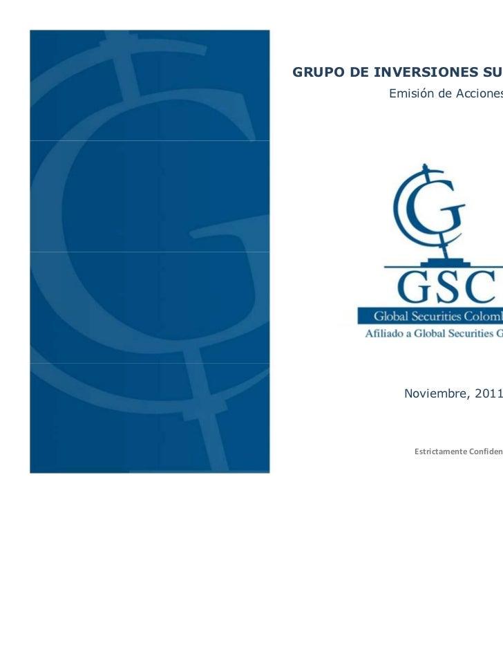 GRUPO DE INVERSIONES SURAMERICANA          Emisión de Acciones            Noviembre, 2011              Estrictamente Confi...