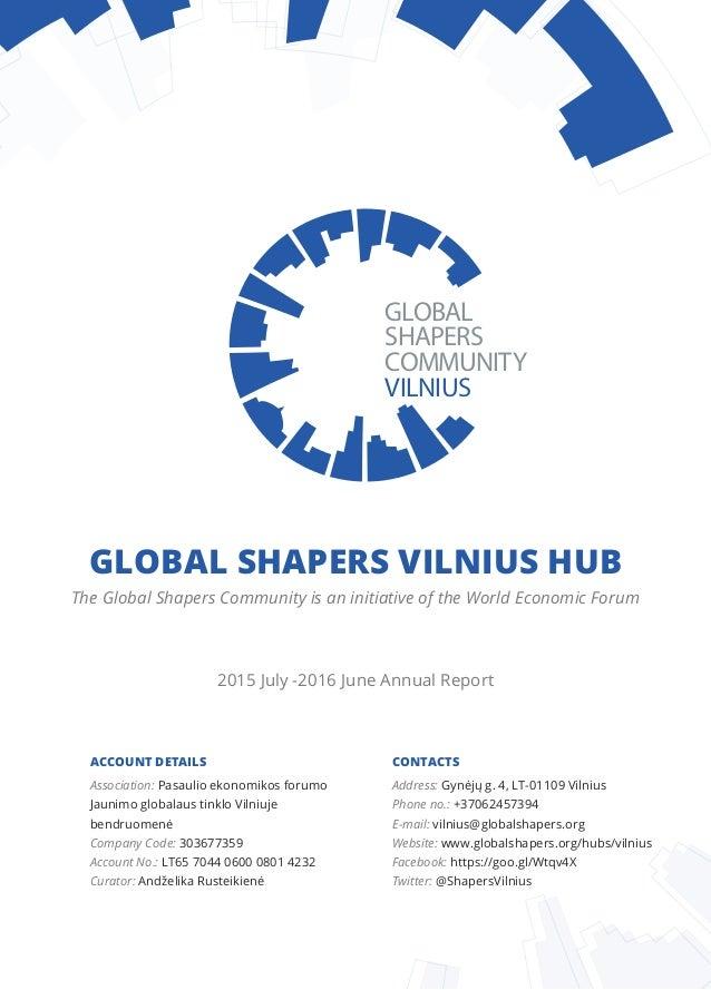 GLOBAL SHAPERS COMMUNITY VILNIUS GLOBAL SHAPERS VILNIUS HUB The Global Shapers Community is an initiative of the World Eco...