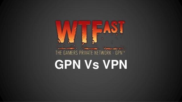 Is wtfast a vpn