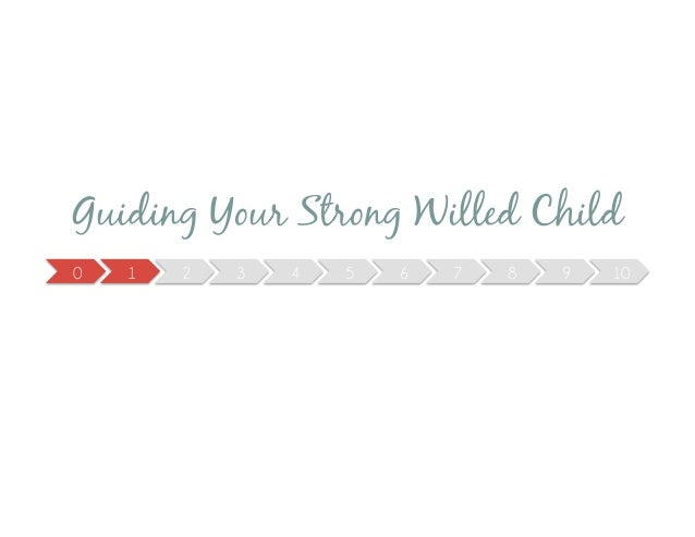 Guiding Your Strong Willed Child0   1   2   3   4   5   6   7   8   9   10