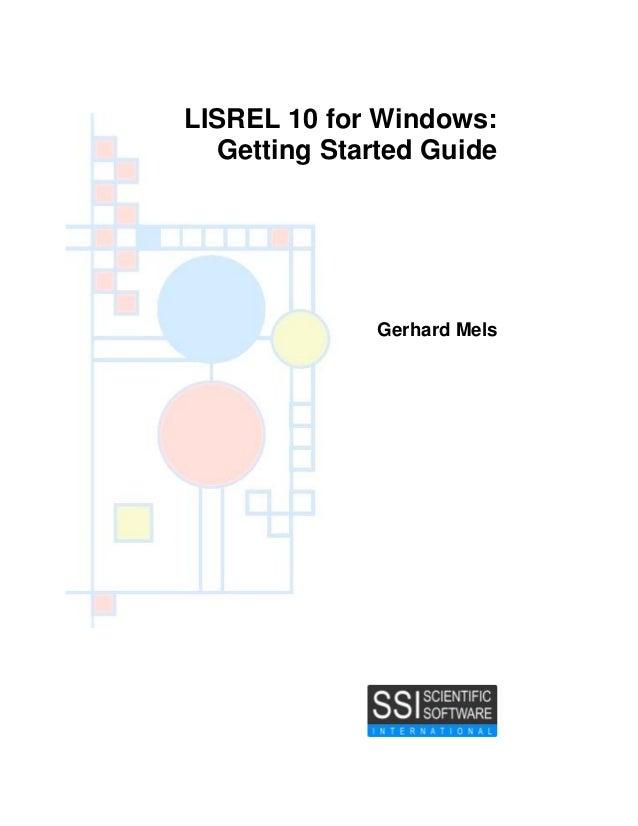LISREL 10 for Windows: Getting Started Guide Gerhard Mels