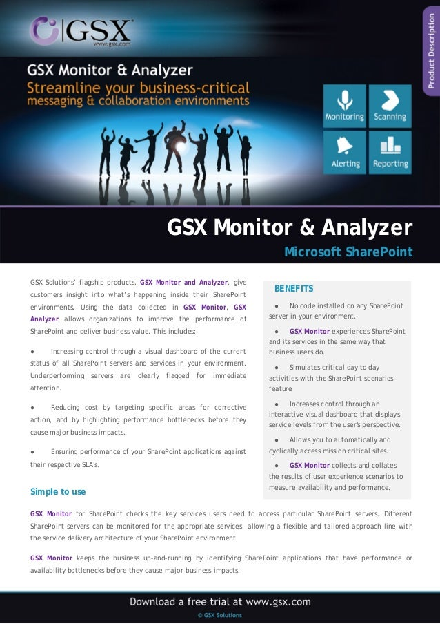 GSX Monitor & Analyzer Microsoft SharePoint GSX Solutions' flagship products, GSX Monitor and Analyzer, give customers ins...