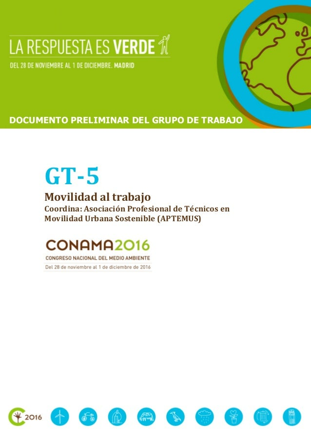 GT-5 Movilidad al trabajo Coordina: Asociación Profesional de Técnicos en Movilidad Urbana Sostenible (APTEMUS) DOCUMENTO ...