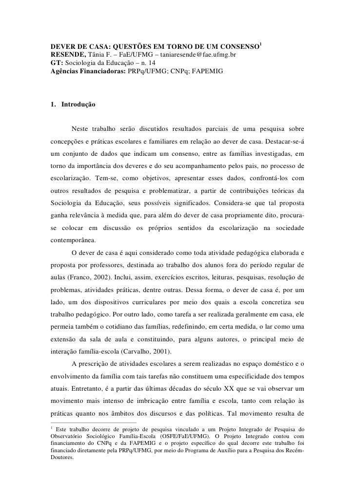 DEVER DE CASA: QUESTÕES EM TORNO DE UM CONSENSO1 RESENDE, Tânia F. – FaE/UFMG – taniaresende@fae.ufmg.br GT: Sociologia da...