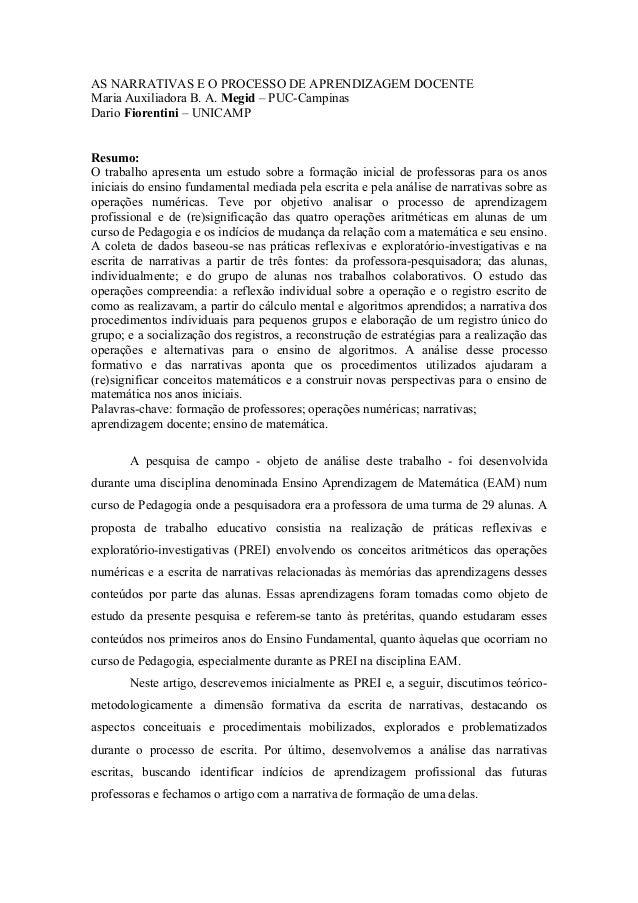 AS NARRATIVAS E O PROCESSO DE APRENDIZAGEM DOCENTE  Maria Auxiliadora B. A. Megid – PUC-Campinas  Dario Fiorentini – UNICA...