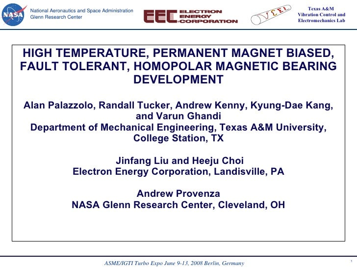 HIGH TEMPERATURE, PERMANENT MAGNET BIASED, FAULT TOLERANT, HOMOPOLAR MAGNETIC BEARING DEVELOPMENT Alan Palazzolo, Randall ...