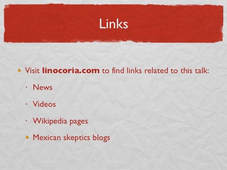 Links <ul><li>Visit  linocoria.com  to find links related to this talk: </li></ul><ul><ul><li>News </li></ul></ul><ul><ul>...