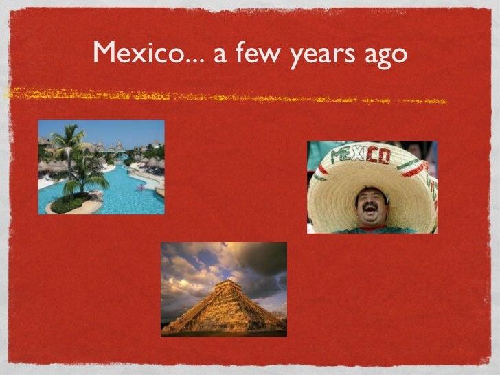 Mexico... a few years ago
