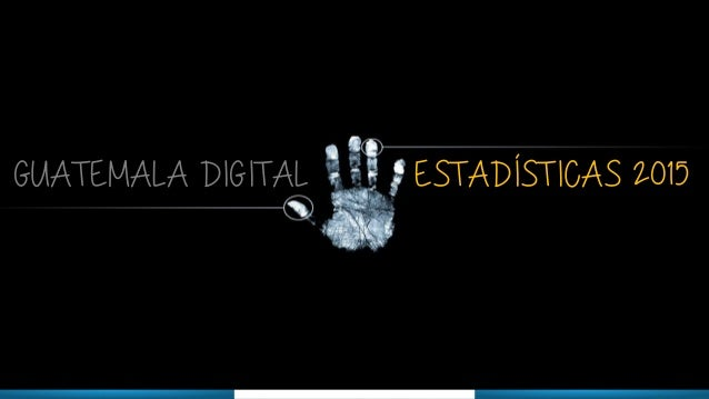 GUATEMALA DIGITAL  ESTADÍSTICAS 2015