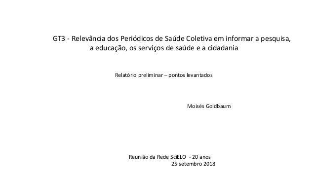 GT3 - Relevância dos Periódicos de Saúde Coletiva em informar a pesquisa, a educação, os serviços de saúde e a cidadania R...
