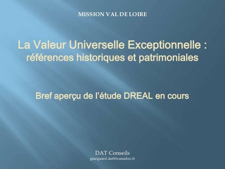 MISSION VAL DE LOIRELa Valeur Universelle Exceptionnelle : références historiques et patrimoniales   Bref aperçu de l'étud...