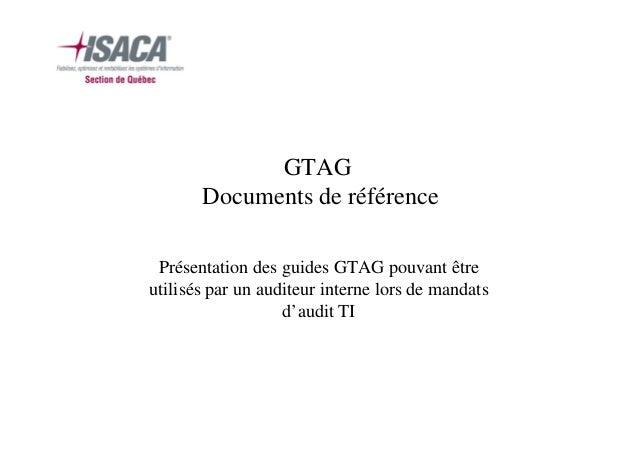 GTAG Documents de référence Présentation des guides GTAG pouvant être utilisés par un auditeur interne lors de mandats d'a...