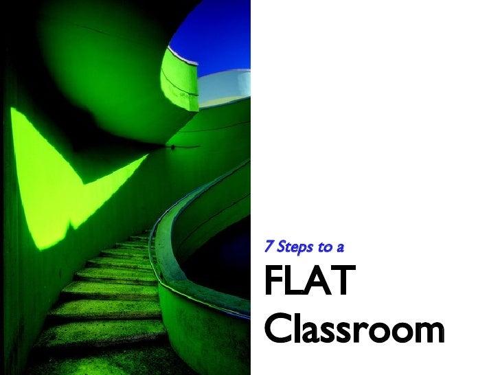 7 Steps to a FLAT Classroom