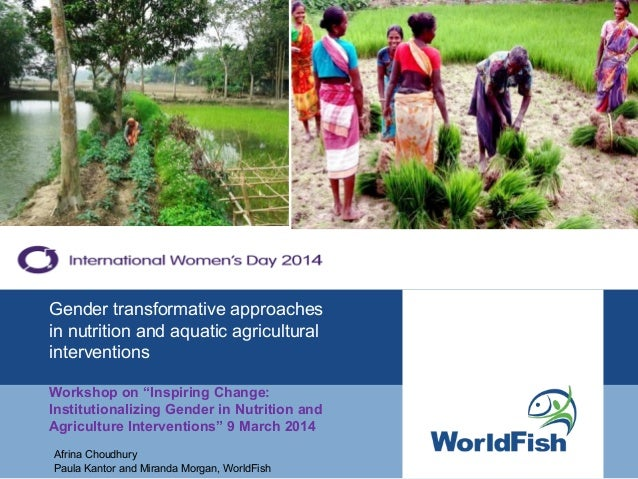"""Gender transformative approaches in nutrition and aquatic agricultural interventions Workshop on """"Inspiring Change: Instit..."""