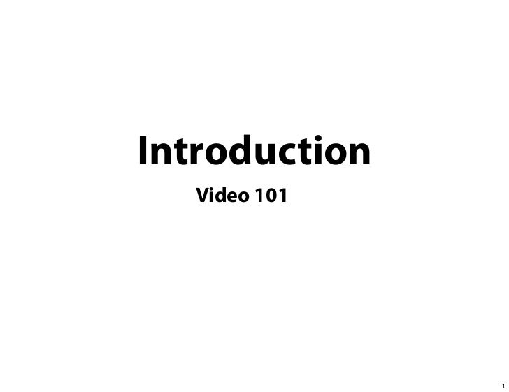 Introduction   Video 101               1