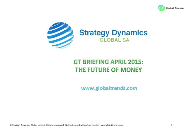 ©	   Strategy	   Dynamics	   Global	   Limited.	   All	   rights	   reserved.	   	   Not	   to	   be	   used	   without	  ...